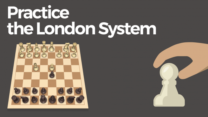 Practice the London System