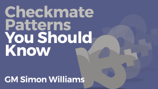 Checkmate Patterns You Should Know