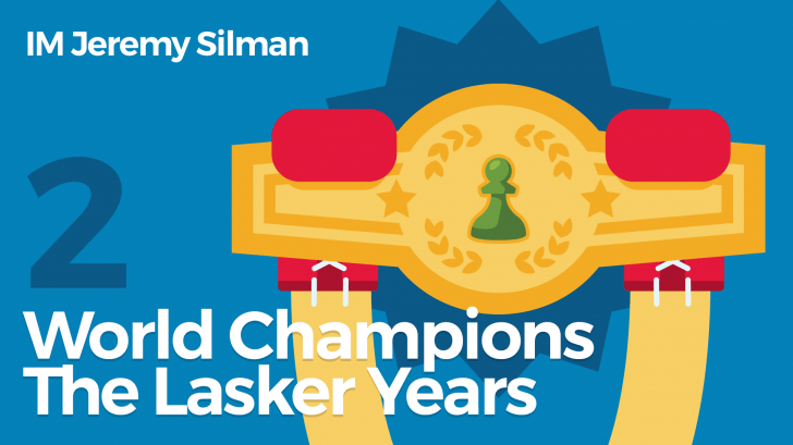 World Champions (2): The Lasker Years