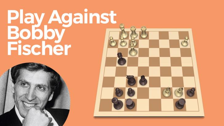 Play Against Bobby Fischer