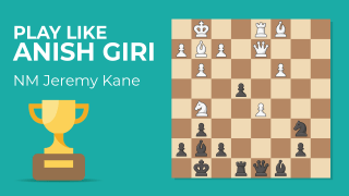 Play Like Anish Giri