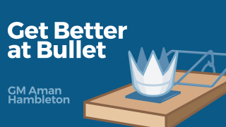 Get Better at Bullet