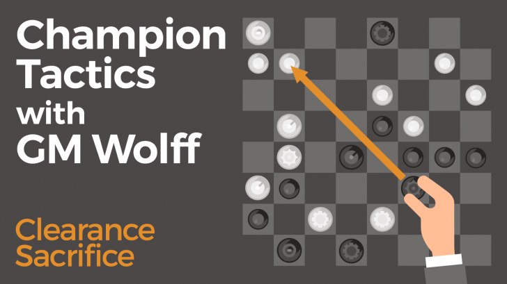 Champion Tactics with GM Wolff - Clearance Sacrifice