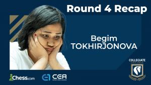 Collegiate Chess League Round 4: Begim Wins Big