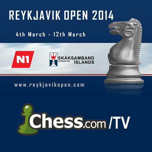 Reykjavik Open Starts Today - Live Commentary Here on Chess.com/TV