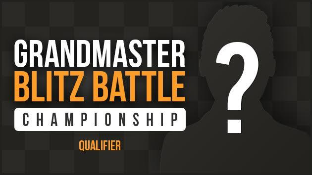 Announcement: GM Blitz Battle Championship Qualifier