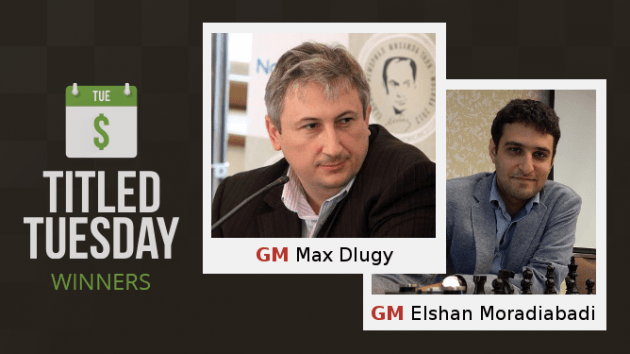 Dlugy, Moradiabadi Streak To Victory In Titled Tuesday