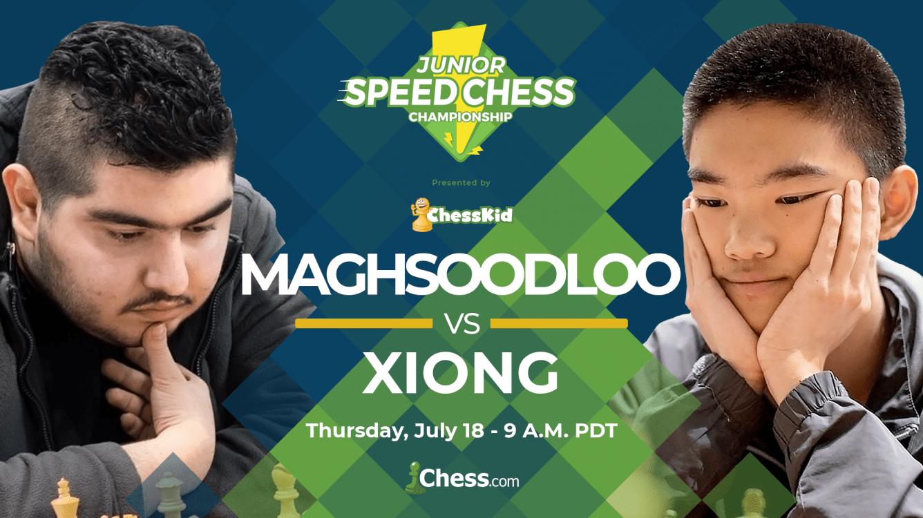 Junior Speed Chess Championship Semifinal: Maghsoodloo vs. Xiong
