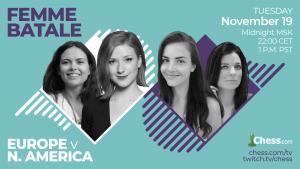 Team Battles Chess: Femme 'Batale,' North America vs Europe Tuesday