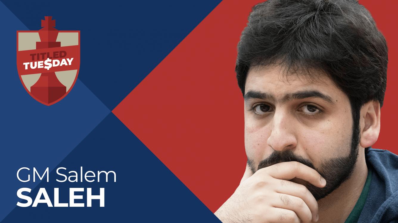 Titled Tuesday: Salem Saleh's Almost Perfect Prep For Abu Dhabi Super Blitz Challenge