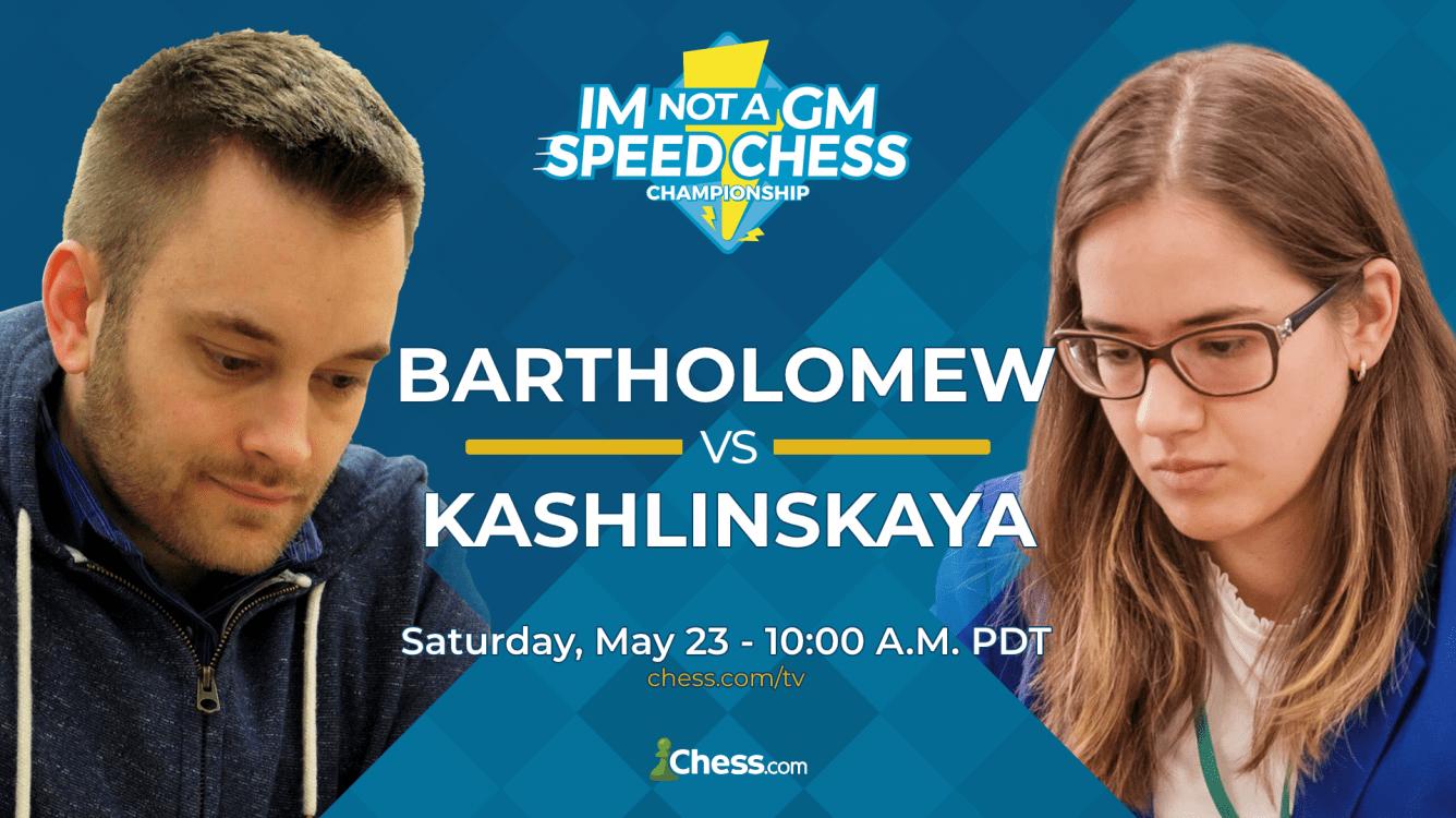 Bartholomew, Kashlinskaya To Clash In Saturday's IM Not A GM Final