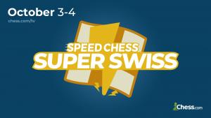 October 3-4: Speed Chess Championship Super Swiss