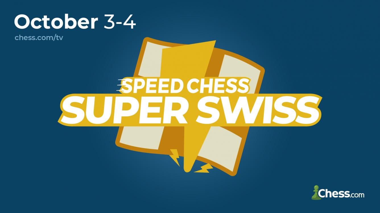 Speed Chess Championship Super Swiss