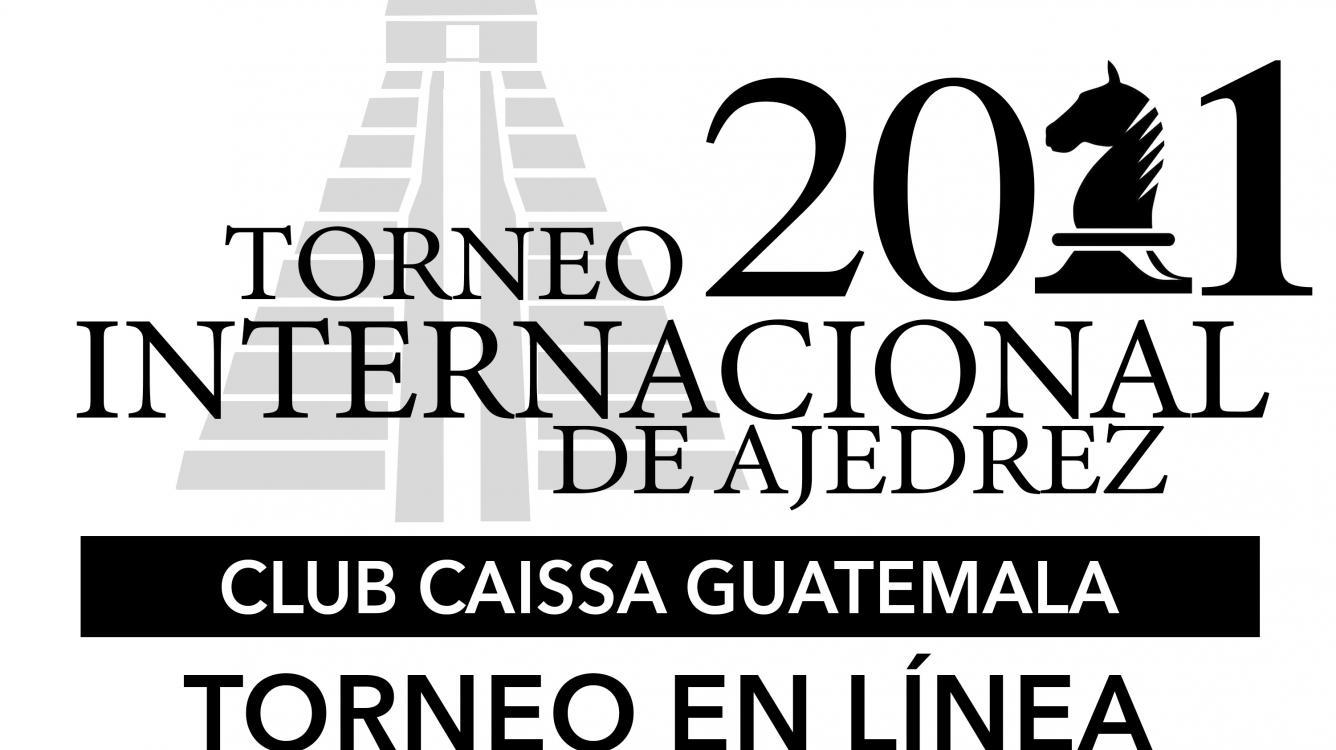 Bases Torneo Internacional ONLINE Club Caissa Guatemala
