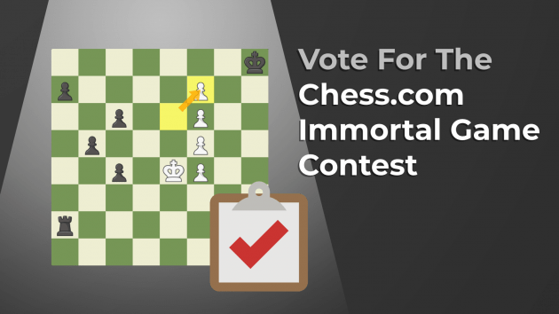 Vote For The Chess.com Immortal Game
