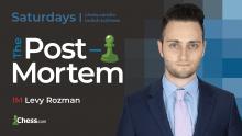 The Post-Mortem with IM Levy Rozman