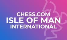 Isle of Man Coverage with IM Anna Rudolf and GM Danny King