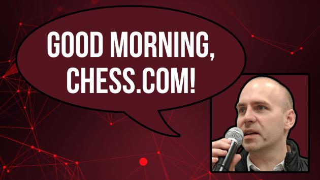 Good Morning Chess.com