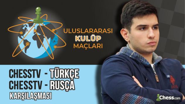 Uluslararası Kulüp Maçları: ChessTV Türkçe -