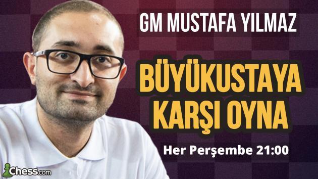 Büyükustaya Karşı Oyna!   GM Mustafa Yılmaz