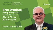 Free Webinar: Everything You Need To Know About Chess and Chess.com with Coach Daniel!