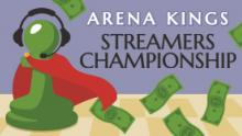 Arena Kings Streamers Championship - Round Robin Grand Final