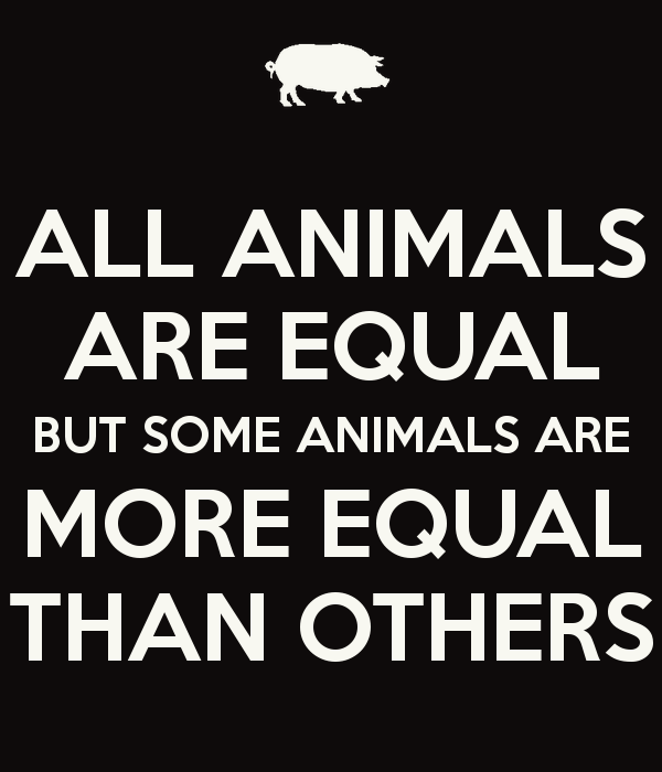 "all animals are equal but some animals are more equal Meaning of all animals are equal this phrase points out the type of corruption going on at the fictitious animal farm the initial phrase ""animals are equal"" refers to all types of animals the old major expresses his ideals that put forward not only individual dignity and comradeship, but also universal voting system and decision making."
