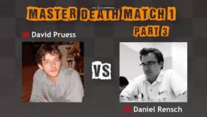 Death Match 1: IM Pruess vs IM Rensch – Part 1