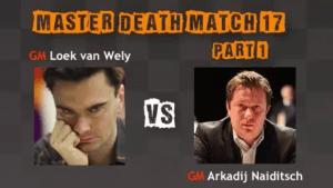 Death Match 17: GM van Wely vs GM Naiditsch - Part 1