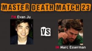 Death Match 23: FM Ju vs IM Esserman's Thumbnail
