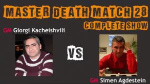 Death Match 28: Kacheishvili vs Agdestein -- Complete Show -- Part 1