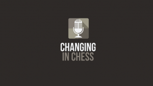 Changing In Chess: The Pilot