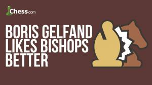 Gelfand Likes Bishops Better