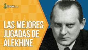 Las mejores jugadas de Alexander Alekhine