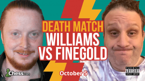 Death Match: Finegold vs Williams