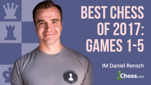 The Best Chess Of 2017: Part 2