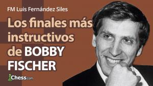 Los finales más instructivos de Bobby Fischer