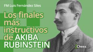 Los finales más instructivos de Akiba Rubinstein