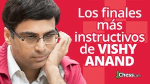 Los finales más instructivos de Vishy Anand