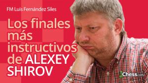 Los finales más instructivos de Alexei Shirov