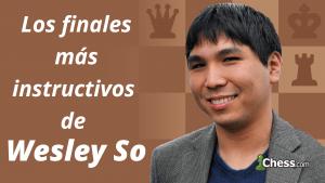 Los finales de ajedrez más instructivos de Wesley So