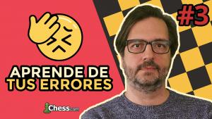 Aprende de tus errores en ajedrez #3