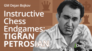 Tigran Petrosian's 3 Most Instructive Endgames