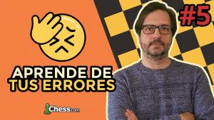Aprende de tus errores en ajedrez #5