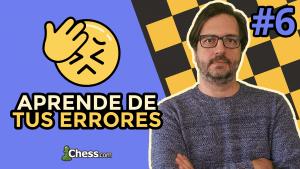 Aprende de tus errores en ajedrez #6