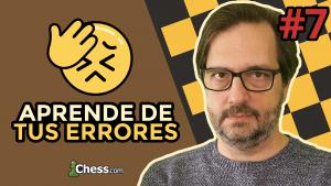 Aprende de tus errores en ajedrez #7