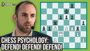Chess Psychology: How To Defend