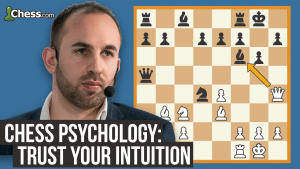 Chess Psychology: Trust Your Intuition