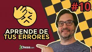Aprende de tus errores en ajedrez #10