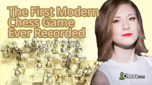 The First Modern Chess Game Ever Recorded